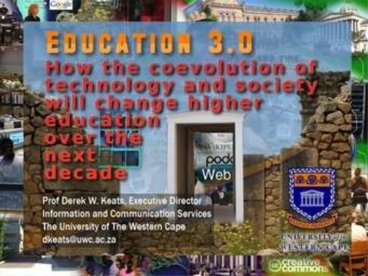 Education 3.0: How the coevolution of technology and society will change higher education over the next decade