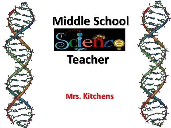 Middle School  Teacher  Mrs. Kitchens
