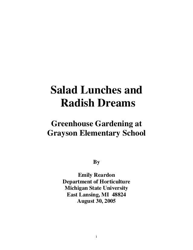 i Salad Lunches and Radish Dreams Greenhouse Gardening at Grayson Elementary School By Emily Reardon Department of Horticu...