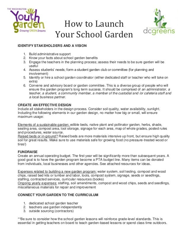 How to Launch Your School Garden IDENTIFY STAKEHOLDERS AND A VISION 1. Build administrative support 2. Know your facts abo...