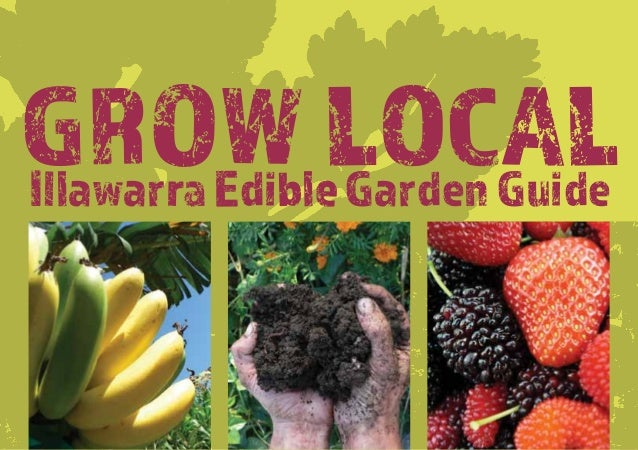 1 GROW LOCALIllawarraEdibleGardenGuide