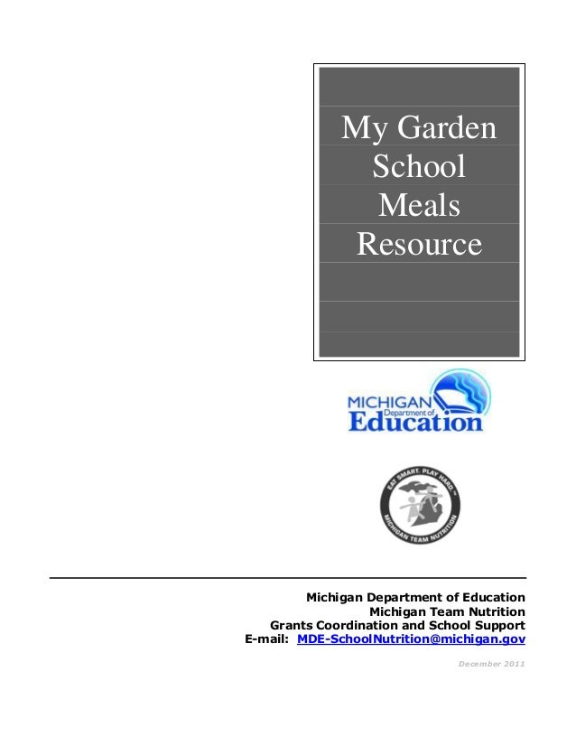 Michigan Department of Education Michigan Team Nutrition Grants Coordination and School Support E-mail: MDE-SchoolNutritio...