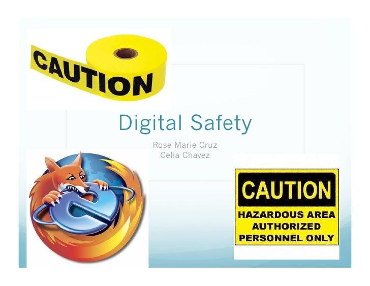 Digital Safety    Rose Marie Cruz     Celia Chavez