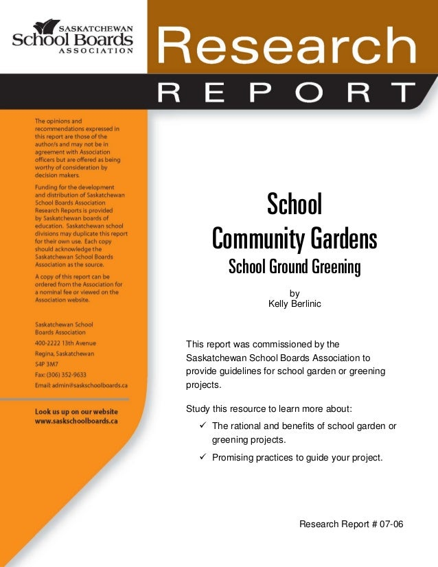 School Community Gardens School Ground Greening by Kelly Berlinic This report was commissioned by the Saskatchewan School ...