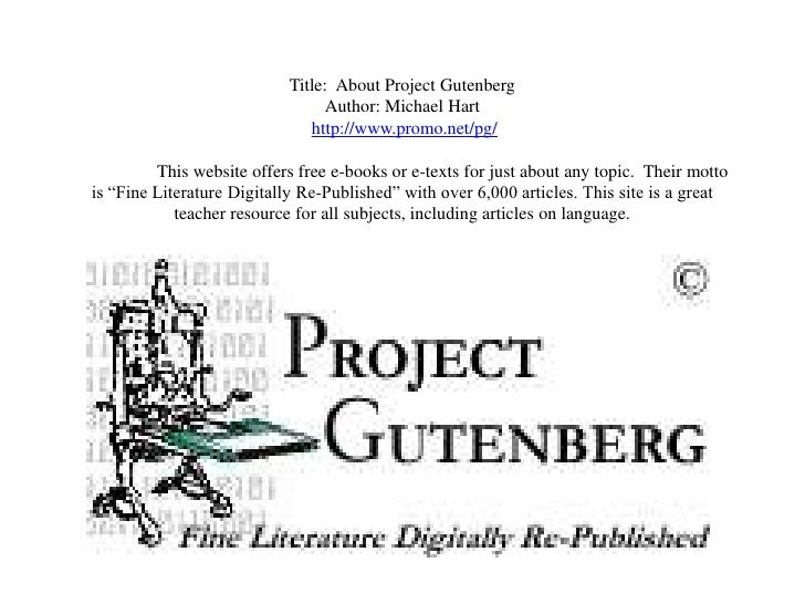 Title: About Project Gutenberg                                 Author: Michael Hart                               http://w...