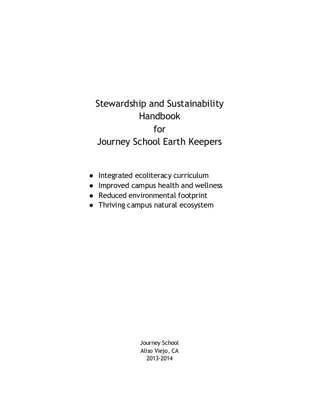 Stewardship and Sustainability Handbook for Journey School Earth Keepers ● Integrated ecoliteracy curriculum ● Improved ca...