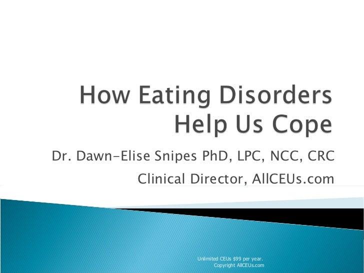 Dr. Dawn-Elise Snipes PhD, LPC, NCC, CRC Clinical Director, AllCEUs.com Unlimited CEUs $99 per year.  Copyright AllCEUs.com