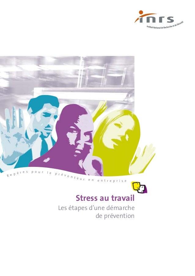 R e p è r e s p o u r l e p r é v e n t e u r e n e n t r e p r i s e Stress au travail Les étapes d'une démarche de préve...