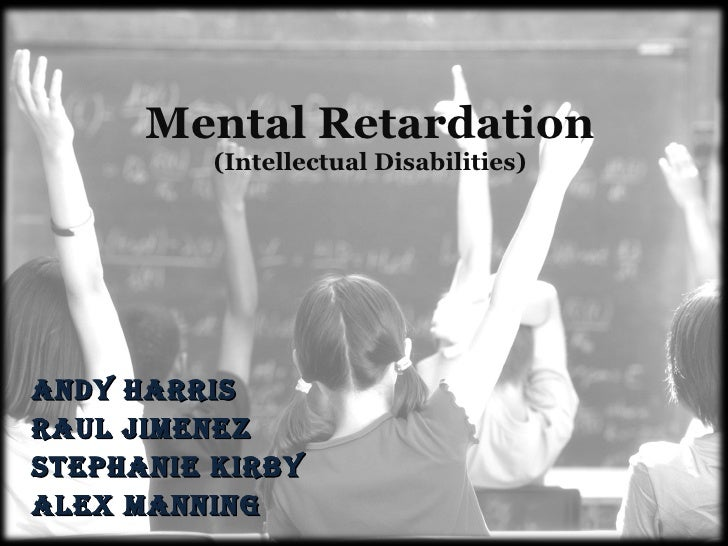 mental retardation disability Intellectual disability is characterized by significant limitations in  many states have replaced all terminology from mental retardation to intellectual disability.
