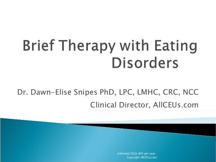Dr. Dawn-Elise Snipes PhD, LPC, LMHC, CRC, NCC Clinical Director, AllCEUs.com Unlimited CEUs $99 per year.  Copyright AllC...