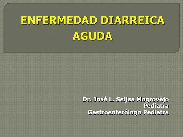 Dr. José L. Seijas Mogrovejo Pediatra Gastroenterólogo Pediatra