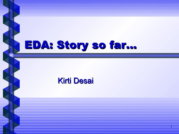 Eda Story So far