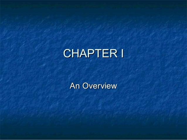 CHAPTER ICHAPTER I An OverviewAn Overview