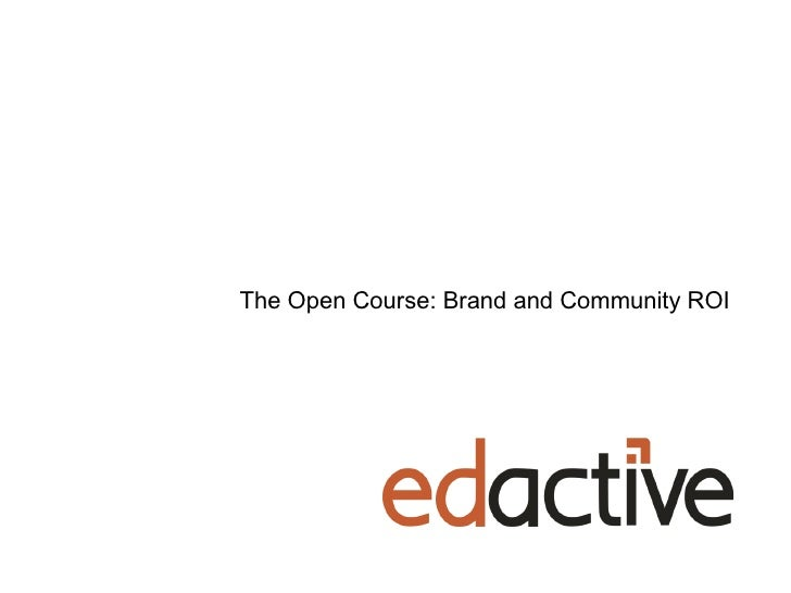 The Open Course: Brand and Community ROI