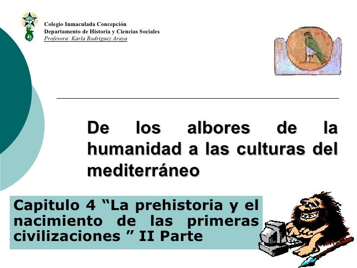 """De los albores de la humanidad a las culturas del mediterráneo Capitulo 4 """"La prehistoria y el nacimiento de las primeras ..."""