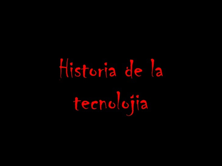 Historia de la tecnolojia<br />