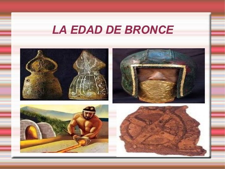 LA EDAD DE BRONCE