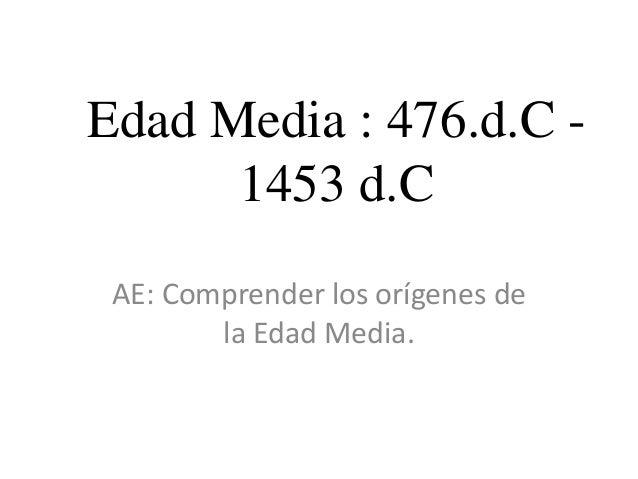 Edad Media : 476.d.C - 1453 d.C AE: Comprender los orígenes de la Edad Media.