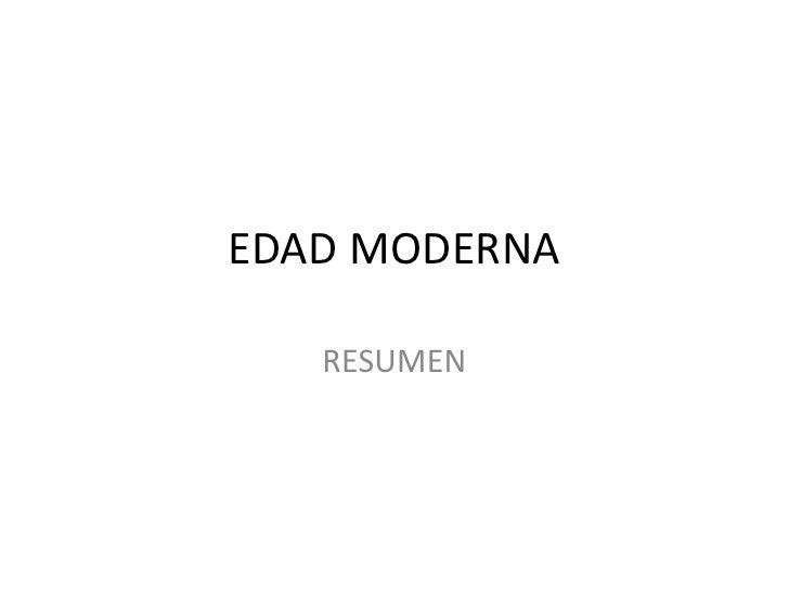 EDAD MODERNA   RESUMEN