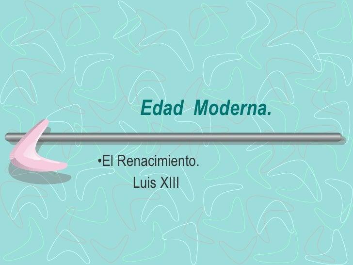 Edad  Moderna. El Renacimiento