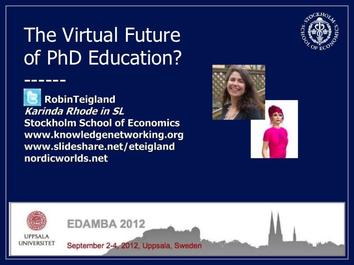 The Virtual Futureof PhD Education?------