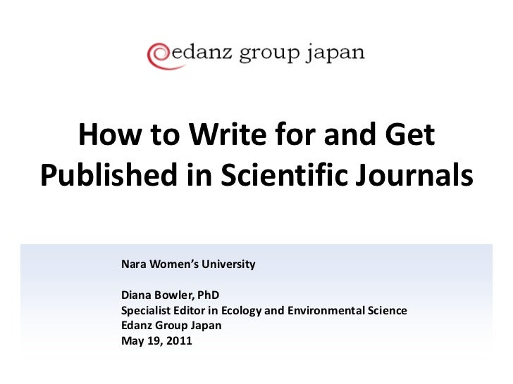 How to Write for and Get Published in Scientific Journals - Edanz19052011