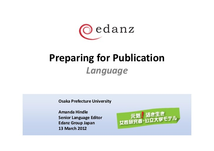 Preparing for Publication                Language  Osaka Prefecture University  Amanda Hindle  Senior Language Editor  Eda...