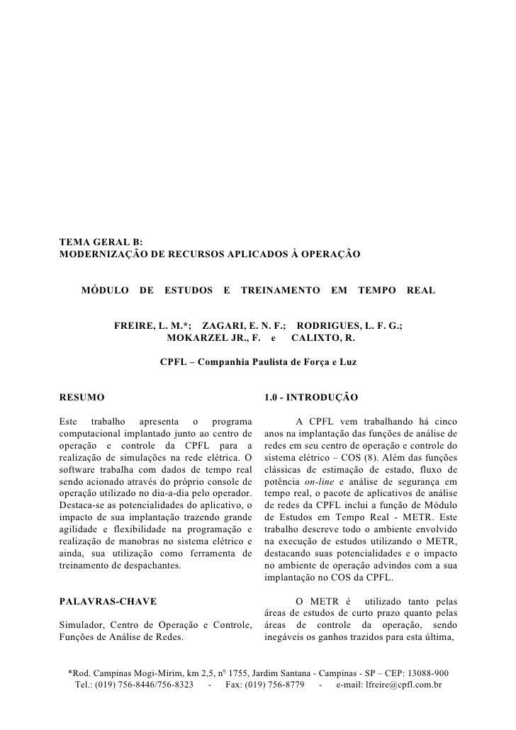 TEMA GERAL B: MODERNIZAÇÃO DE RECURSOS APLICADOS À OPERAÇÃO        MÓDULO DE           ESTUDOS       E TREINAMENTO EM     ...
