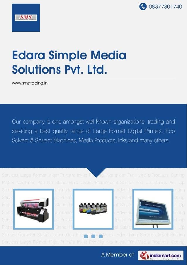 08377801740A Member ofEdara Simple MediaSolutions Pvt. Ltd.www.smstrading.inLarge Format Inkjet Printers Inkjet Printing I...