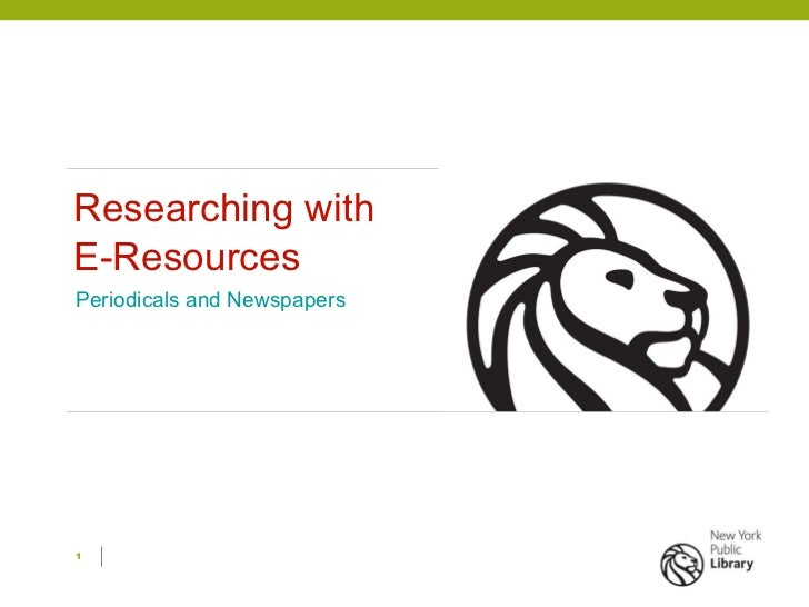 Researching with  E-Resources Periodicals and Newspapers