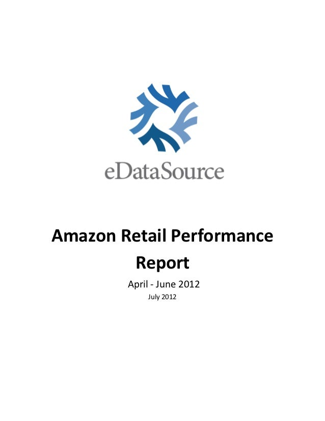 Amazon Retail Performance        Report        April - June 2012            July 2012