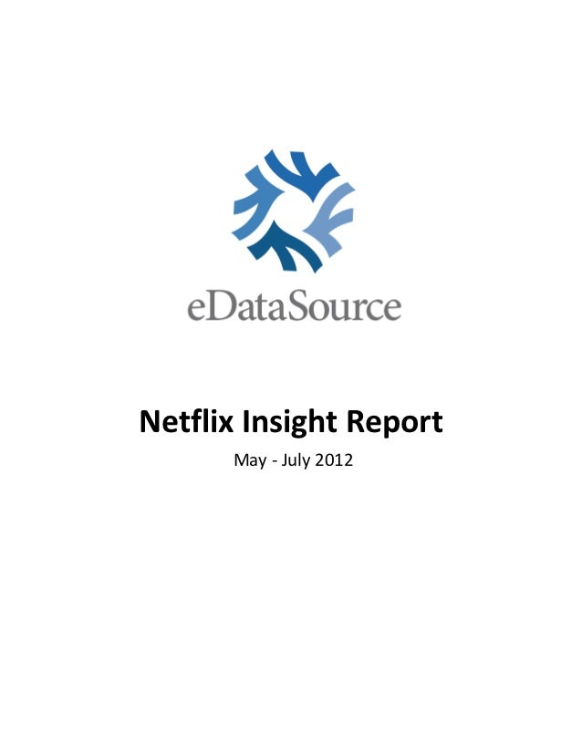 Netflix Insight Report      May - July 2012
