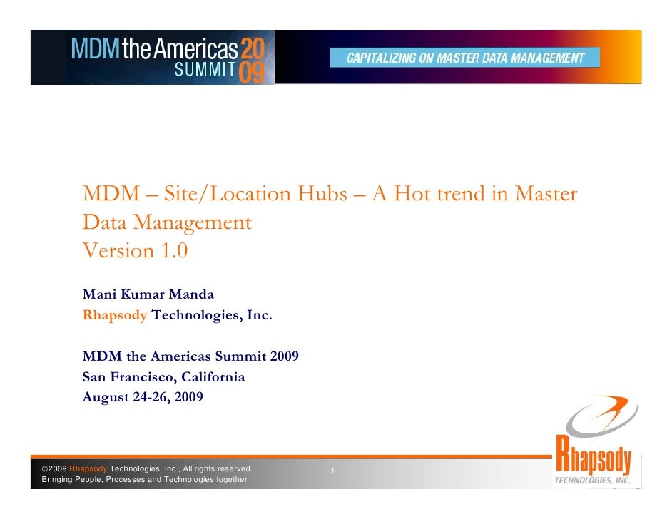 MDM – Site/Location Hubs – A Hot trend in Master           Data Management           Version 1.0           Mani Kumar Mand...