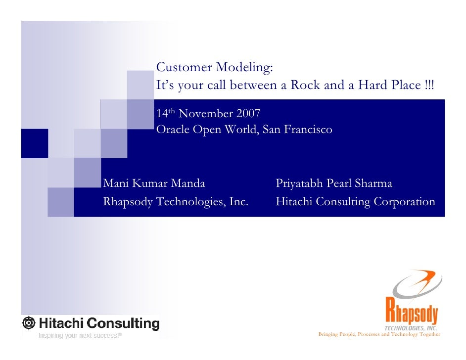 Customer Modeling:  It's your call between Rock and Hard Place !!!