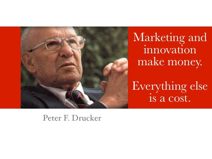 Marketing and                    innovation                   make money.                   Everything else               ...