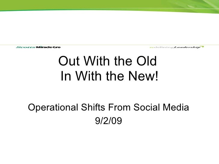 Out With the Old  In With the New! Operational Shifts From Social Media 9/2/09