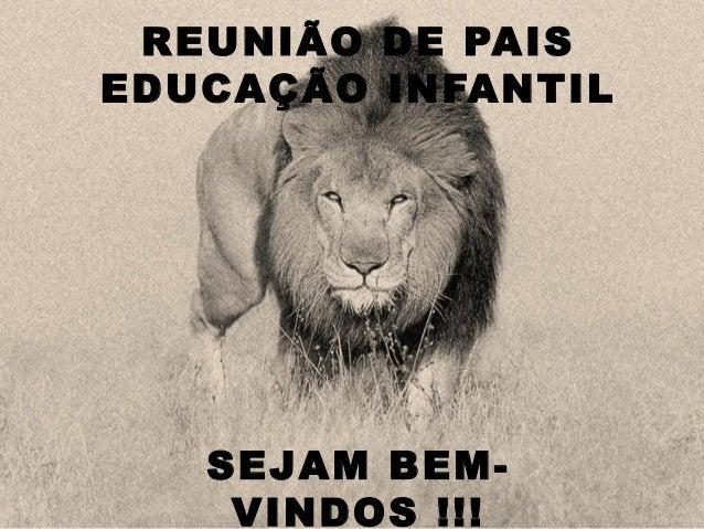 REUNIÃO DE PAIS EDUCAÇÃO INFANTIL SEJAM BEM- VINDOS !!!