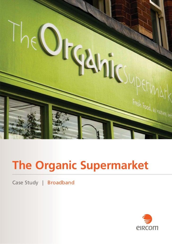 The Organic SupermarketCase Study   Broadband