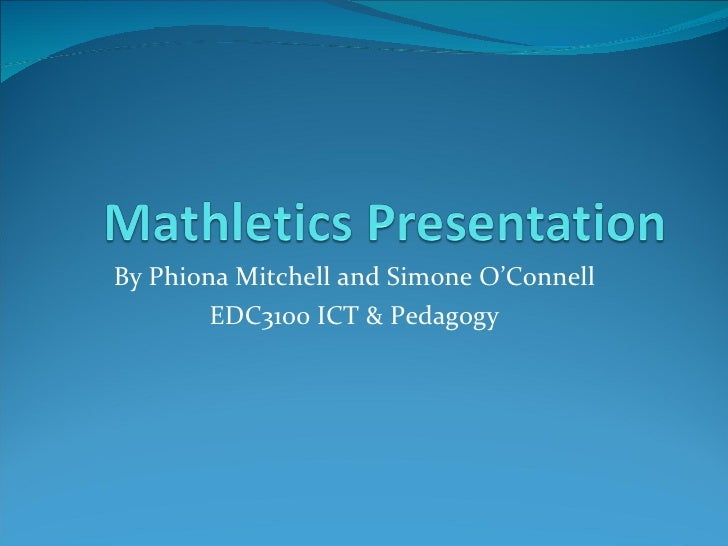 By Phiona Mitchell and Simone O'Connell EDC3100 ICT & Pedagogy