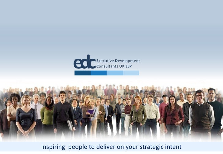 edc      Executive Development                     Consultants UK LLP     Inspiring people to deliver on your strategic in...