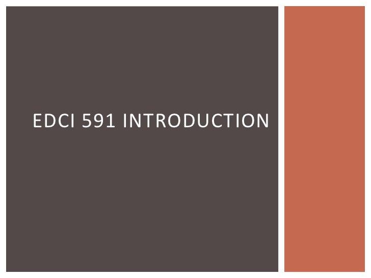 EDCI 591 Course Introduction