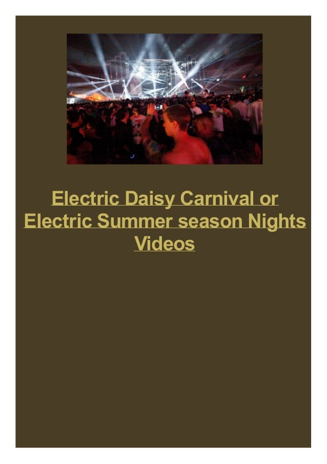 Electric Daisy Carnival or Electric Summer season Nights Videos