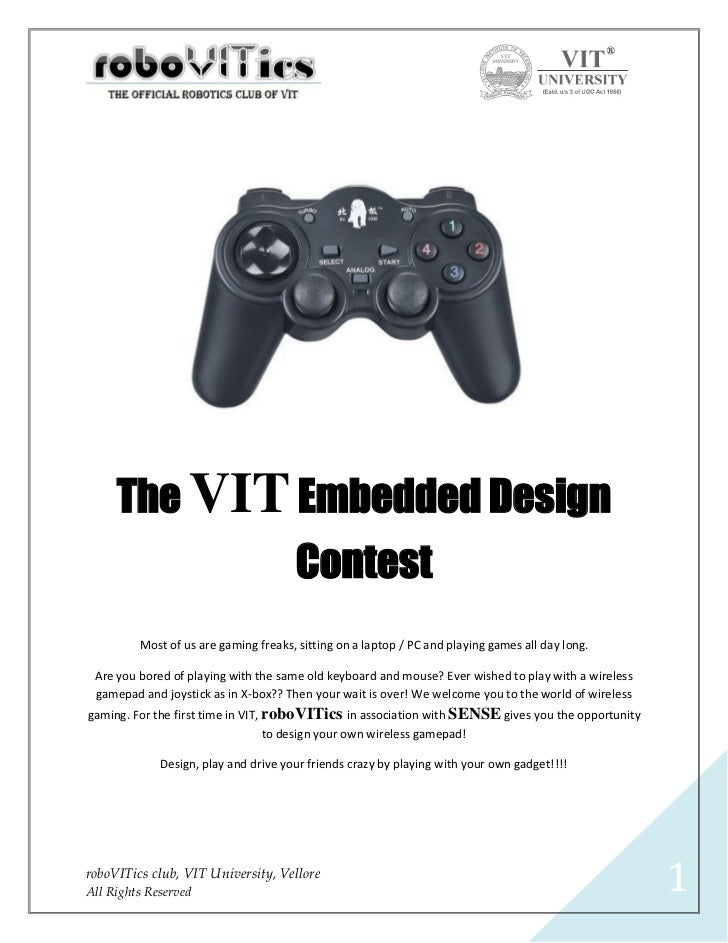 The VIT Embedded Design                                      Contest         Most of us are gaming freaks, sitting on a la...