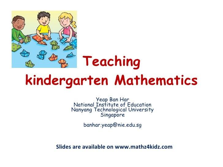 Teaching Kindergarten Mathematics 10th Creating a World-Class Education Conference Manila, The Philippines