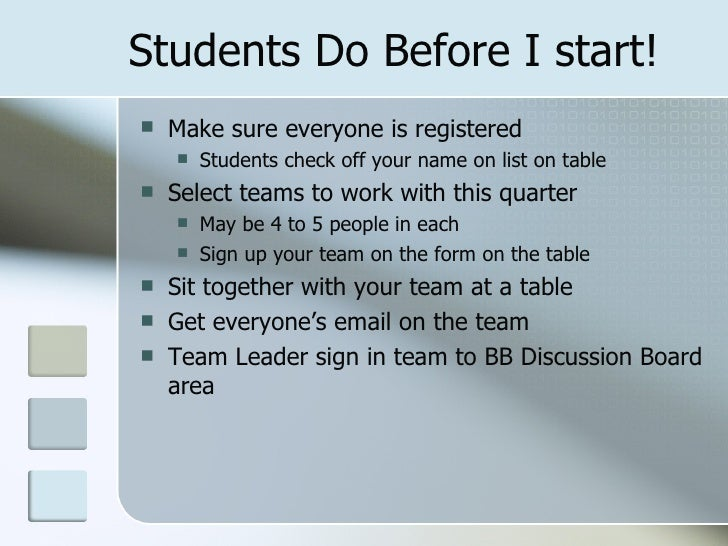 Students Do Before I start!   Make sure everyone is registered       Students check off your name on list on table   Se...