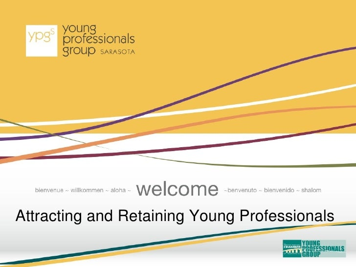 Attracting and Retaining Young Professionals