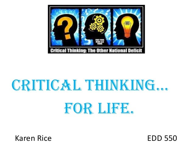 Critical Thinking...for Life.