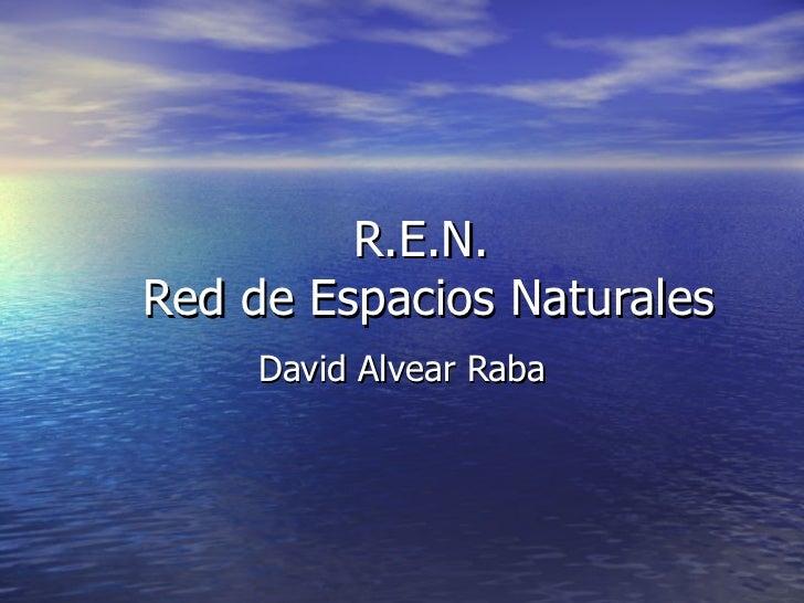 R.E.N.  Red de Espacios Naturales David Alvear Raba