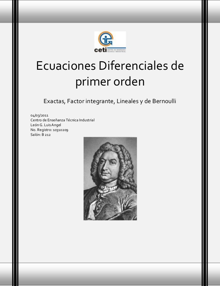 2253615205105<br />Ecuaciones Diferenciales de primer ordenExactas, Factor integrante, Lineales y de Bernoulli 04/03/2011C...