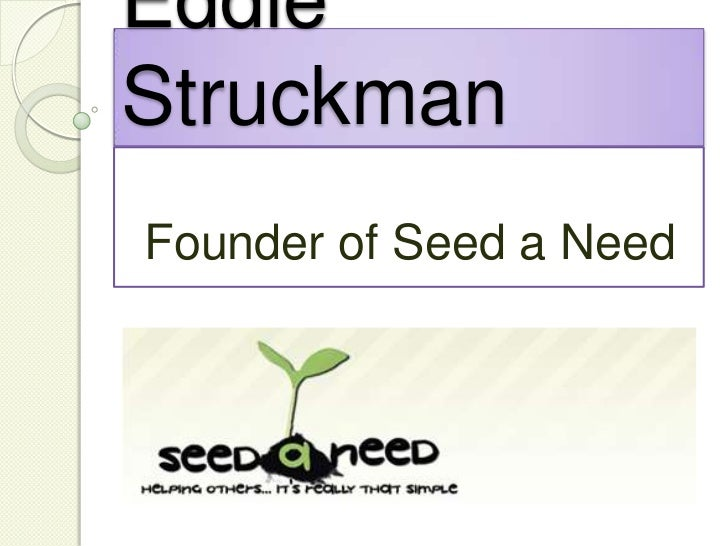 Eddie Struckman<br />Founder of Seed a Need<br />